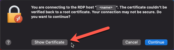 "Supressing ""The certificate Couldn't Be Verified"" message Using the Microsoft Remote Desktop Application on Apple macOS"